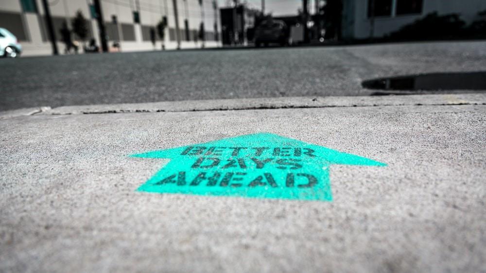 better days ahead print on concrete floor